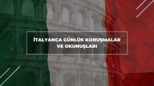 İtalyanca Günlük Konuşmalar ve Okunuşları