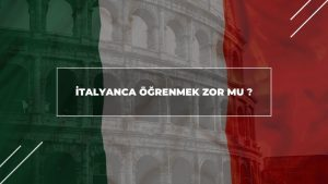 İtalyanca Öğrenmek Zor Mu