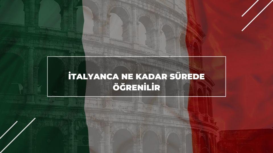İtalyanca Ne Kadar Sürede Öğrenilir